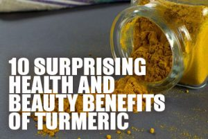 10 Surprising Health And Beauty Benefits Of Turmeric